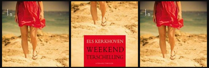 Weekend Terschelling Els Kerkhoven thriller Luitingh-sijthof LS