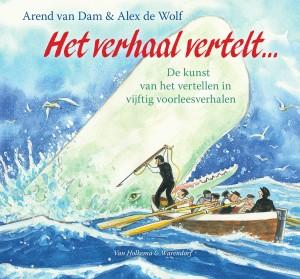 het verhaal vertelt arend van dam recensie review kunst verhalen vertellen voorleesverhalen sprookjes sagen mythen legenden verhalen uit de zee alex de wolf van holkema en warendorf