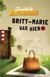 Britt-Marie was hier Frederik Backman roman Een man die ove heet recensie review uitgeverij Q vooroordelen persoonlijkheden aanpassingsvermogen arbeidsbureau voetbal coach