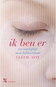 Ik ben er Clélie Avit roman Xander Uitgevers recensie review liefde coma