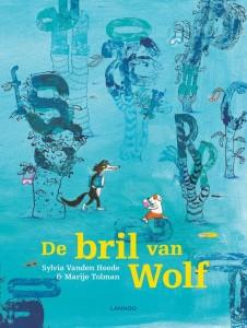 De bril van Wolf Sylvia Vanden Heede Marije Tolman Terra Lannoo recensie review prentenboek Wolf en Hond letters ontdekken zoeken prenten tekeningen brillen zonnebril duikbril wc bril vormen letters