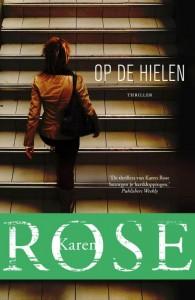 Op de hielen Karen Rose Thriller De Fontein recensie review stalker psychologe Faith Deacon romantische spanning FBI wantrouw lezer realistisch spannend plot dikte boek afschrikken hoofd personages spanningsboog