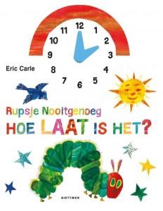 Rupsje Nooitgenoeg Hoe laat is het Eric Carle Gottmer recensie review leren klokkijken wijzers tijd dieren vroeg laat dag klok verzetten kartonboek kleur oefenen aanrader genieten baby- peuterboekjes