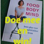 Doe mee en Win het boek Food Body Mind woensdag winactie kans boek verwachten recensie mail sturen adresgegevens meedoen winnaar bekend winnen