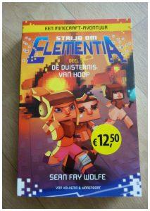 Strijd om Elementia deel 3 De Duisternis van Hoop Sean Fay Wolfe Minecraft Van Holkema & Warendorf Zelf lezen spannend avontuur reeks feiverhaal speler begrijpen wereld game schim voortbestaan strij winnen macht goed kwaad genieten omgeving reis leven Het lot van de wereld maand