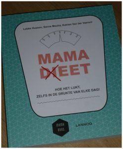 Mama dieet Mama (di)eet Lobke Husson Sanne Mouha Katrien Van der Vaerent Lannoo recensie review afvallen kilootjes gezond eten