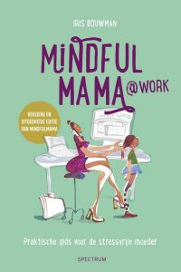 Mindful mama @work Iris Bouwman Lifestyle Spectrum recensie review