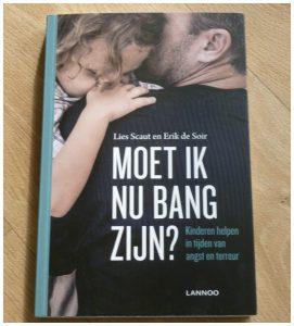 Moet ik nu bang zijn? Lies Scaut Erik de Soir Lannoo recensie review terreur aanslagen angst gesprek ouders leerkrachten