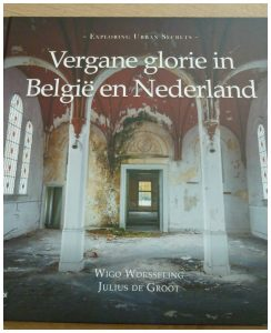 Vergane glorie in België en Nederland Wigo Worseling Julius de Groot fotografie Aerial Media Company recensie review