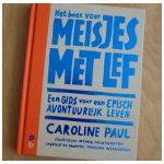Het boek voor meisjes met lef Caroline Paul Lifestyle Pepper Books avontuur grenzen verleggen recensie review