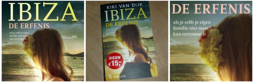 Ibiza De erfenis Kiki van Dijk Xander Uitgevers Thriller eiland pageturner herinneringen verleden recensie review