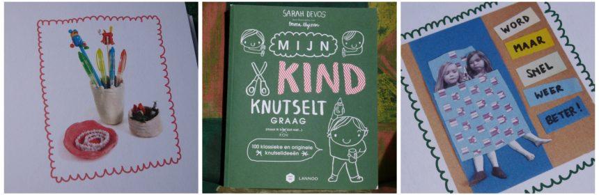 Mijn kind knutselt graag (maar ik kan KON dat niet…) Sarah Devos Mama Baas knutselboek Lannoo stap voor stap knutselideeën DIY recensie review