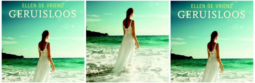 Geruisloos Ellen de Vriend Thriller Vakantiethriller Karakter Uitgevers Zeeland Nederland Zeeuwse kust strand huwelijk redden recensie review