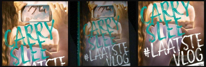 #LaatsteVlog Carry Slee Zelf Lezen grooming jeugd vloggen tieners gevaar internet afpersing verhaal recensie review