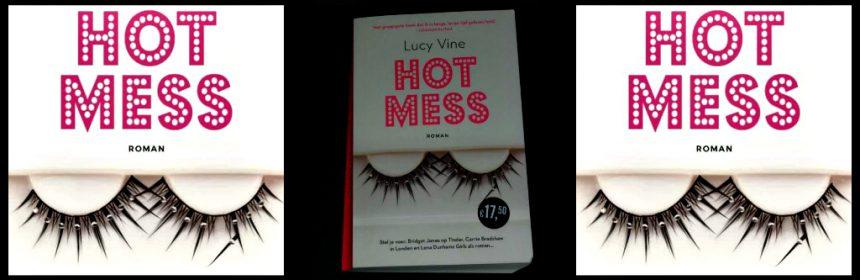 Hot Mess Lucy Vine roman feelgood A.W. Bruna Bridget Jones Sex in the City Tinder vrijgezel dertiger Carrie Bradshaw recensie review
