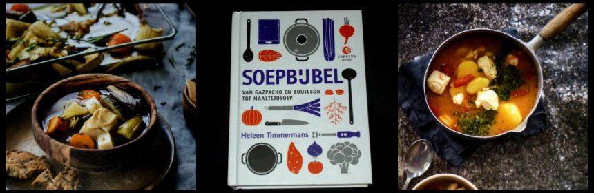 Soepbijbel Heleen Timmermans kookboek Carrera Culinair soepen bouillon geschiedenis benodigdheden keuken ingrediënten recepten klassiek verrassend soepliefhebbers recensie review
