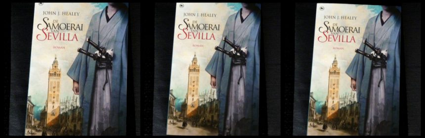 De Samoerai van Sevilla John J. Healey The House of Books Spanje Spanjaarden Mexico Japan Samoerai krijgers geschiedenis Spaans Medina-Sidonia Koning Filips III recensie review
