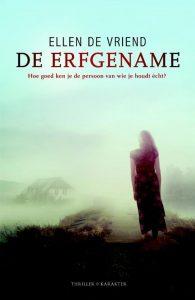 De erfgename Ellen de Vriend Thriller Karakter Uitgevers romantisch weekend Zeeland B & B Bed & Breakfast mysterieus verdwijning recensie review
