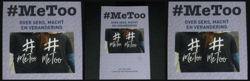 #MeToo over seks, macht en verandering Jan den Boer Caroline van Wijngaarden non-fictoe LondonBooks mannen vrouwen verhalen interviews grenzen stellen respecteren problemen professionals oplossingen voorkomen respecteren afspraken oefenen recensie review
