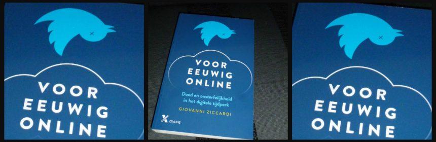 Voor eeuwig online Giovanni Ziccardi Xander Uitgevers Facebook Instagram sociaal media whatsappen profielen digitale wereld internet online actueel uitvaarten selfie sporen recensie review