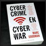 Cybercrime en Cyberwar Marc Goodmann Karakter Uitgevers digitale wereld criminelen confronterend veiliger actie Facebook Google informatie nieuws recensie review