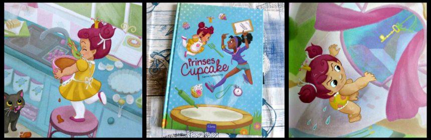 Prinses Cupcake Sanne Miltenburg Clavis prentenboek gezond eten sporten bewegen snoepen ongezond tegenpolen voordelen lekkers alternatieven recept volkoren muffins fruit recensie review