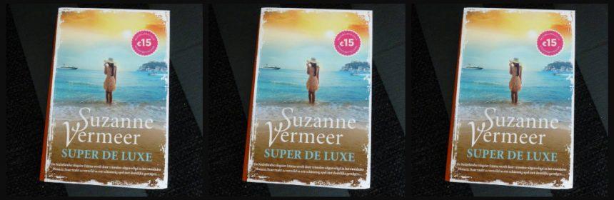 Super de Luxe Suzanne Vermeer Thriller Monaco Emma vloggen volgers Italiaanse Franse Rivièra onderzoek geheimzinnig mysterieus penthouse vakantie droomwereld schimmig pageturner recensie review