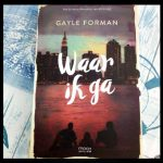 Waar ik ga Gayle Forman Young Adult Moon ontmoeting New York Central Park zangeres stem kwijt moslimjongen homo familiedrama jongeren jeugd overeenkomsten personages verschillen tijdsperiode connectie groepje recensie review