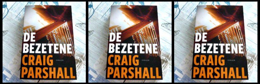 De Bezetene Craig Parshall Thriller Uitgeverij Barnabas bovennatuurlijk vakantie New York onzichtbare zien kwade machten moorden vermoord geboortegrond speciale krachten spannend recensie review