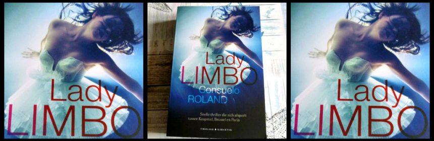 Lady Limbo Consuela Roland Thriller Karakter Uitgevers Love Bank Foundation waarheid zakenvrouw aardboden verdwenen privédetectives risico antwoorden zoektocht gebeurtenissen plot recensie review