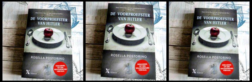 De voorproefster van Hitler Rosella Postorino historische roman gebaseerd op waargebeurd verhaal Margot Wölk nazi SS-ers oorlog Tweede Wereldoorlog Duitsland vergif recensie review