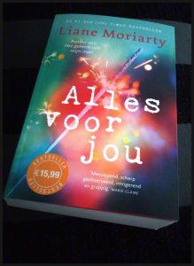 Alles voor jou Liane Moriarty roman A.W. Bruna samenvatting relatie nieuwsgierigheid interessant stalken stalker perspectieven ex aanrader recensie review