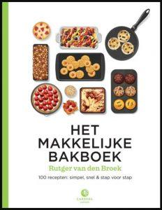 Het makkelijke bakboek Rutger van den Broek Heel Holland Bakt kookboek Carrera bakken beginner snel eenvoudig ingrediënten lekker winnaar recepten uitleg seizoen bakker overzichtelijk foto's recensie review