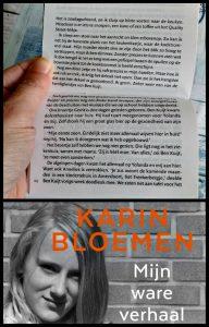 Mijn ware verhaal Karin Bloemen vriendinnetje school huis bewust recensie review jong meisje seksueel misbruik stiefvader detail gedachten man gezin beschermen sterke vrouw heftig boek verschrikkelijk lezen gebeurtenissen eerlijk open powervrouw dwarsligger waargebeurd